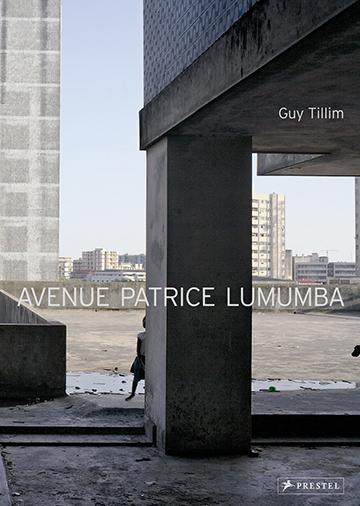 Avenue Patrice Lumumba, Guy Tillim © Prestel Publishing