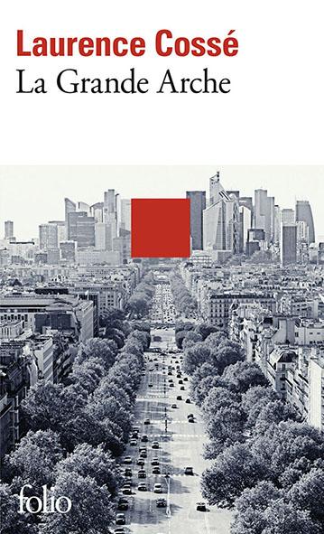 La Grande Arche, Laurence Cossé © Gallimard