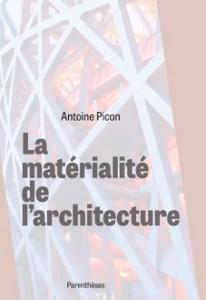 La matérialité de l'architecture d'Antoine Picon © Editions Parenthèses