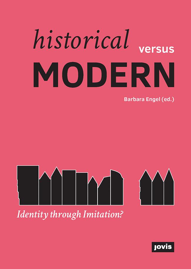 Historical versus Modern : Identity through Imitation ? de Barbara Engel © Jovis