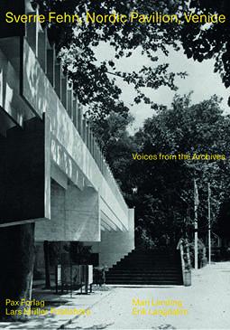 Mari Lending et Erik Langdalen, Sverre Fehn, Nordic Pavillon, Venice Voices from the Archives, Lars Müller Publisher, Suisse, 2020 | © Lars Müller Publisher